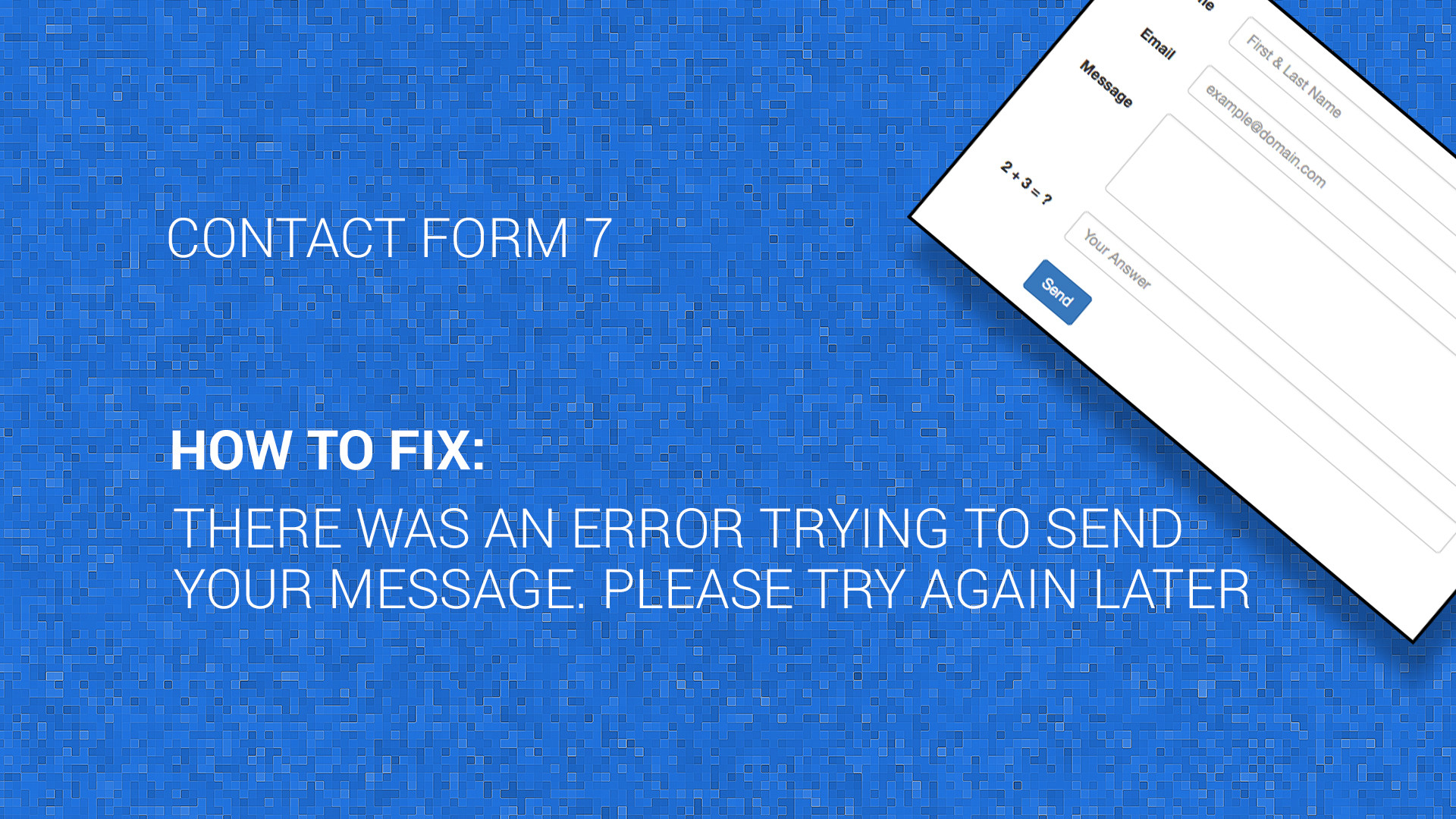 How to Fix There was an error trying to send your message. Please try again later with Contact Form 7. Banner