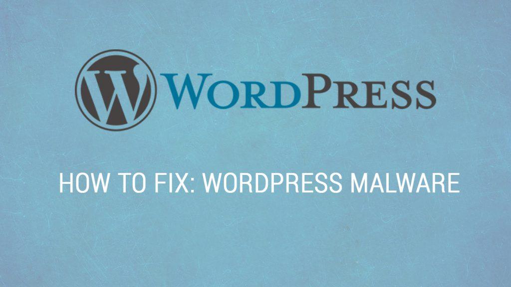 How to Fix Wordpress Malware